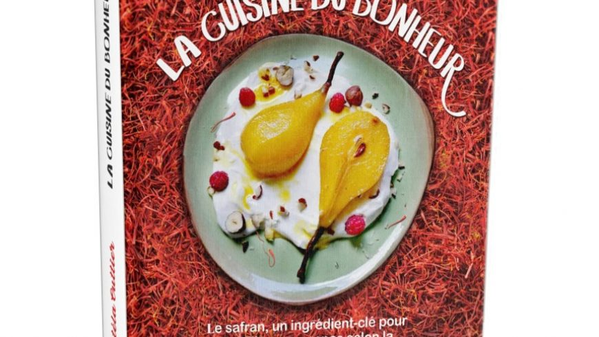 La Cuisine du Bonheur – Livre de recettes au safran – Natéla Outtier